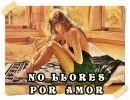 No Llores Por Amor