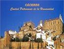 Cáceres – Ciudad Patrimonio de la Humanidad