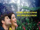 Como Reaccionar ante una discusión