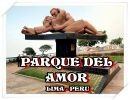 Parque Del Amor    Lima – Perú