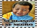Ni Blanco , Ni Negro