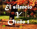 El silencio y otoño 1