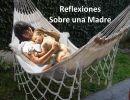 Reflexiones Sobre una Madre