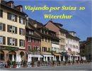 Viajando por Suiza 10 – Witerthur