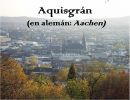 Aachen o Aquisgran
