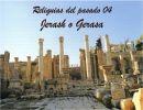 Reliquias del pasado 04 – Jerash o Gerasa