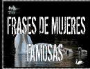 Frases de mujeres famosas