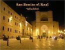 San Benito el Real – Valladolid