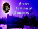 Frases Autores   Anónimos 1