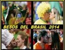 Besos de Brasil 2014