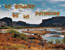 La Belleza de la Patagonia