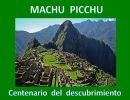 Machu Picchu, centenario del descubrimiento